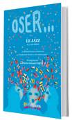 Oser...le jazz (sans Cd)